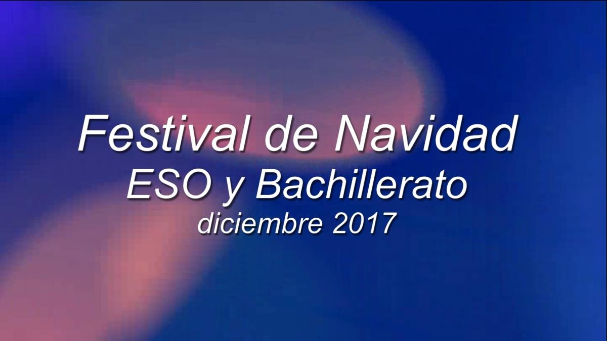 2017 - Festival de Navidad: ESO y Bachillerato