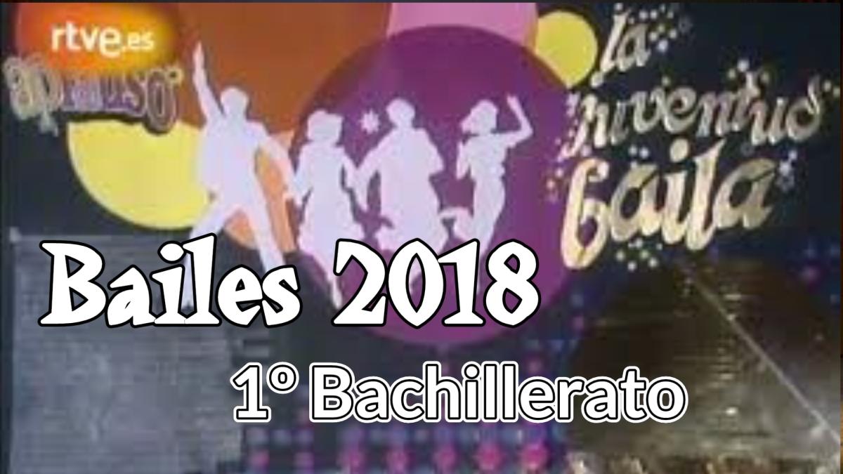 2018- Bailes 1º Bachillerato